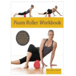 Foam Roller Exercise Workbook