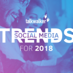 Social Media Trends For 2018 – Experts Reveal All