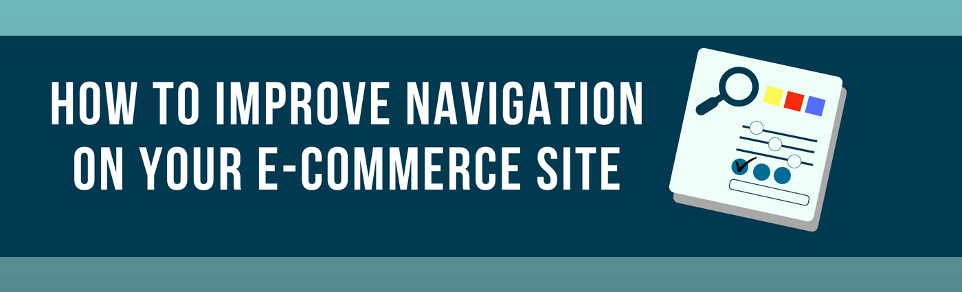How to improve navigation on your E-Commerce site