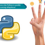 Top 4 reasons why Python is quickly becoming ubiquitous!